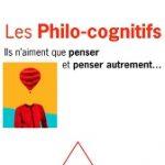 Les Philo-Cognitifs, ils n'aiment que penser et penser autrement…